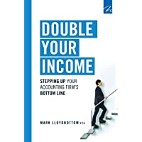 Double Your Income: Stepping Up Your Accounting FIrm's Bottom Line