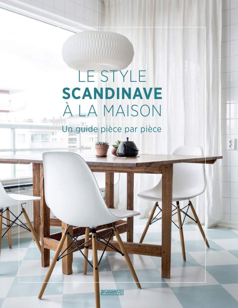 Le style scandinave à la maison : Un guide pièce par pièce ...