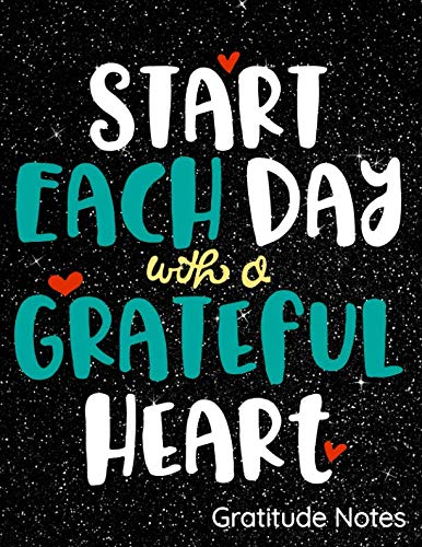 Start Each Day With A Graceful Heart Gratitude Notes: Notebook, Journal, Diary Or Sketchbook With Lined ()