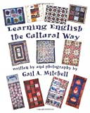 Learning English the Cultural Way, Gail A. Mitchell, 0965330893