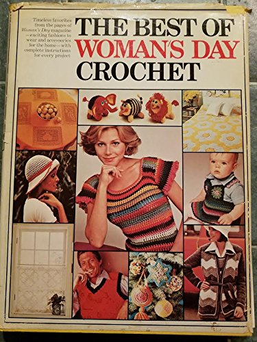 The Best Of Womans Day Crochet A Treasury Of Classic And
