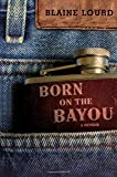 Born on the Bayou: A Memoir