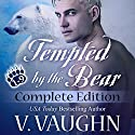Tempted by the Bear - Complete Edition: BBW Werebear Shifter Romance Audiobook by V. Vaughn Narrated by Ramona Master