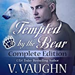 Tempted by the Bear - Complete Edition: BBW Werebear Shifter Romance | V. Vaughn