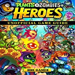 Plants Vs Zombies Heroes Unofficial Game Guide |  Hse Games