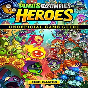 Plants Vs Zombies Heroes Unofficial Game Guide Audiobook