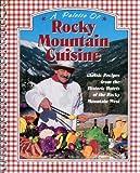 Palette of Rocky Mountain Cuisine, John Feinberg, 0923280014