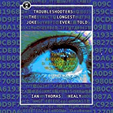 Troubleshooters: The Longest Joke Ever Told Audiobook by Ian Thomas Healy Narrated by Nicholas Patrella