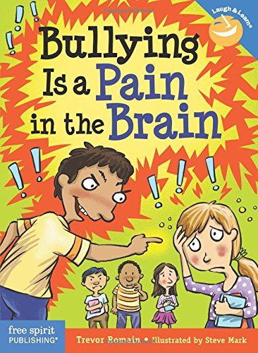 Bullying Is a Pain in the Brain (Laugh & Learn®)