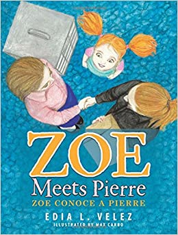 Zoe Meets Pierre: Zoe conoce a Pierre: Edia L. Velez: 9781506523200: Amazon.com: Books