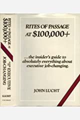 Rites of Passage at $100,000+: The Insider's Guide to Absolutely Everything About Executive Job-Changing Hardcover