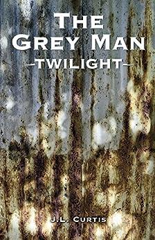 The Grey Man- Twilight by [Curtis, JL]