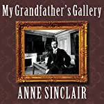 My Grandfather's Gallery: A Family Memoir of Art and War | Anne Sinclair