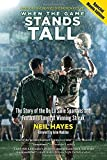 When the Game Stands Tall: The Story of the De La Salle Spartans and Football's Longest Winning Streak by Neil Hayes (5-Aug-2014) Paperback
