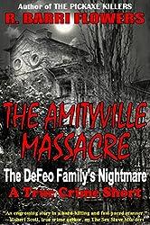 The Amityville Massacre: The DeFeo Family's Nightmare (A True Crime Short)