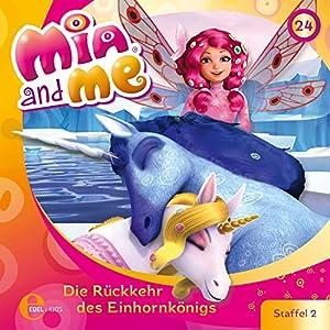 Die Rückkehr des Einhornkönigs (Mia and Me 24) Hörspiel