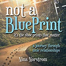 Not a Blueprint: It's the Shoeprints That Matter Audiobook by Nina Norstrom Narrated by Sara L. Morsey