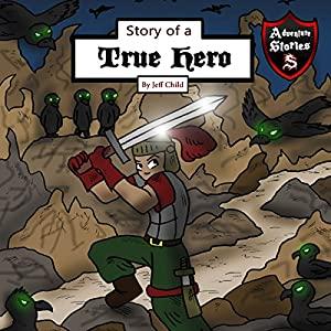 Story of a True Hero: Tests of a Courageous Knight Audiobook