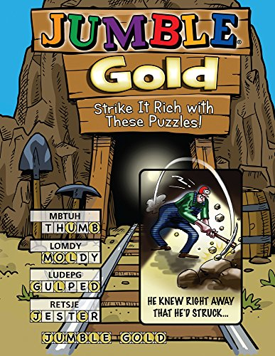 Jumble® Gold: Strike It Rich with These Puzzles! (Jumbles®)