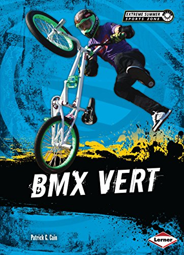 BMX Vert (Extreme Summer Sports (Freestyle Bmx Riders)