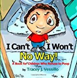 I Can't, I Won't, No Way!, Tracey Vessillo, 1466453737