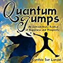Quantum Jumps: An Extraordinary Science of Happiness and Prosperity Hörbuch von Cynthia Sue Larson Gesprochen von: Cynthia Sue Larson