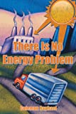 There Is No Energy Problem, Coleman Raphael, 1456749684