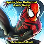 Spider Man Unlimited Game Guide | Joshua J Abbott
