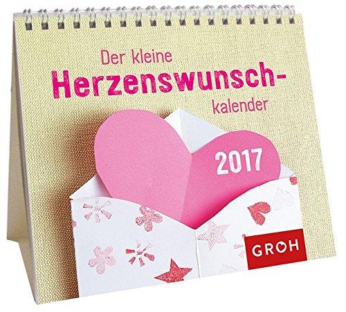 Der kleine Herzenswunschkalender 2017: Mini-Monatskalender (Geschenkewelt Herzenswünsche)