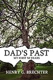 Dad's Past, Henry G. Brechter, 1456008021