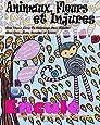 ANTI-STRESS Livre De Coloriage Pour Adultes Avec Gros Mots, Insultes Et Jurons: Animaux, Fleurs Et Injures