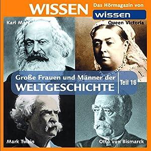 Große Frauen und Männer der Weltgeschichte (Teil 16) Hörbuch