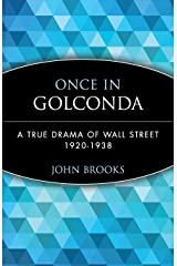 Once in Golconda: A True Drama of Wall Street 1920–1938 (Wiley Investment Classics) Paperback