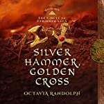 Silver Hammer, Golden Cross: The Circle of Ceridwen Saga, Book 6 | Octavia Randolph
