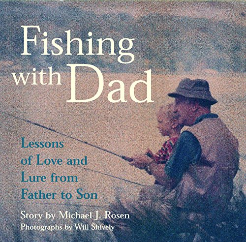 Fishing with Dad: Lessons of Love and Lure from Father to Son pdf