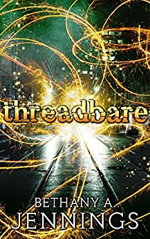 Threadbare: A Short Story by [Jennings, Bethany A.]