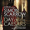 Day of the Caesars: Eagles of the Empire, Book 16 Audiobook by Simon Scarrow Narrated by Jonathan Keeble