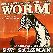 Cody Rexell and the Death Worm | Michael Bray