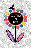 Waiting in Deep, Sandi Morgan Denkers, 1630049395
