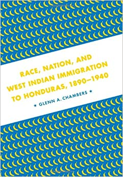 ((DOCX)) Race, Nation, And West Indian Immigration To Honduras, 1890-1940. infants Cable citing girls creation