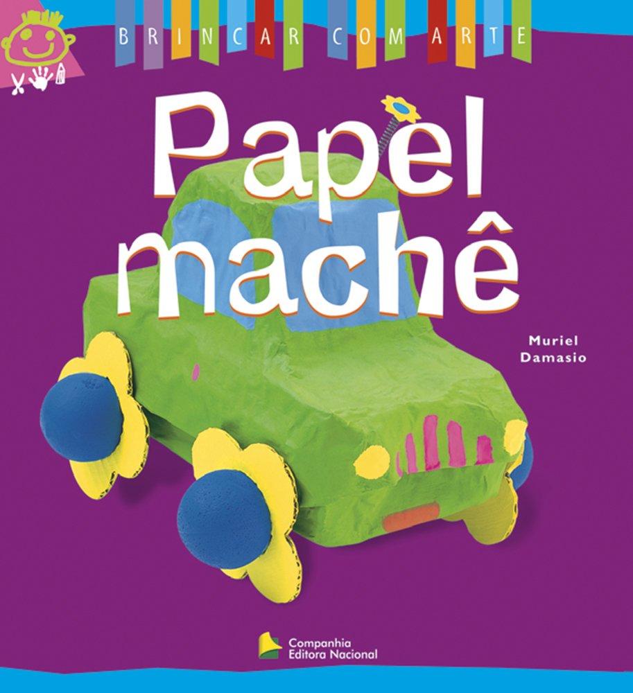 Papel Machê. Brincar Com Arte Em Portuguese do Brasil: Amazon.es: Muriel Damasio: Libros