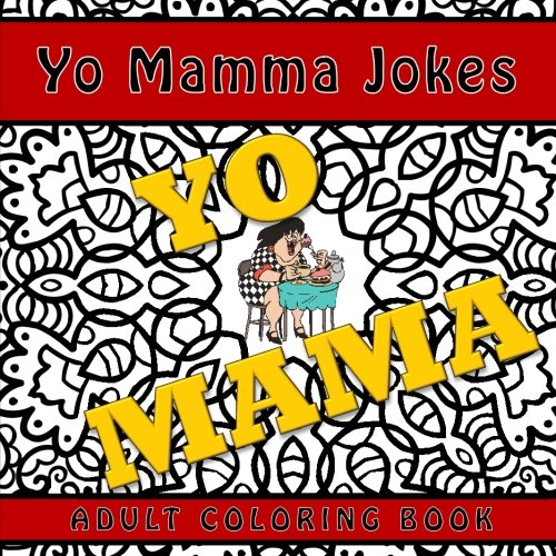 Buy Yo Mama Jokes Adult Coloring Book A Funny And Humorous
