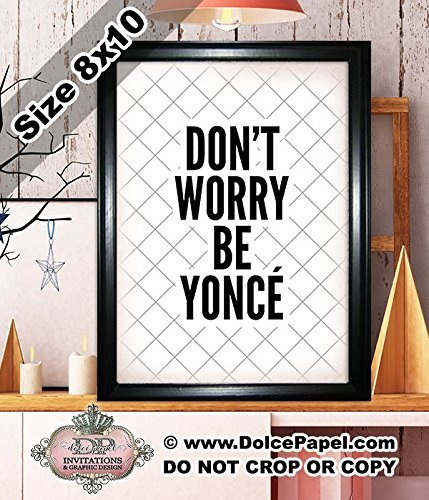 Shimmery Metallic DON'T WORRY BEYONCE Quote Modern Art Deco Framed Art Print Size 8x10 Black ()