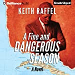 A Fine and Dangerous Season | Keith Raffel