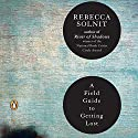 A Field Guide to Getting Lost Audiobook by Rebecca Solnit Narrated by Rebecca Solnit