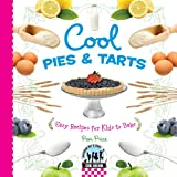 Cool Pies & Tarts: Easy Recipes for Kids to Bake