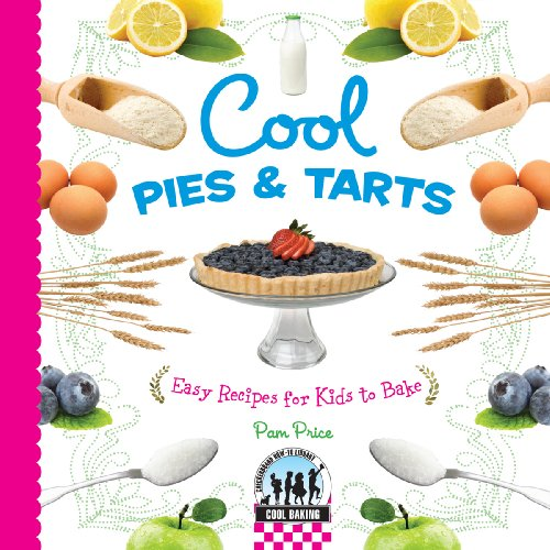 Full cool cooking book series by lisa wagner pamela s price cool pies tarts easy recipes for kids to bake forumfinder Images