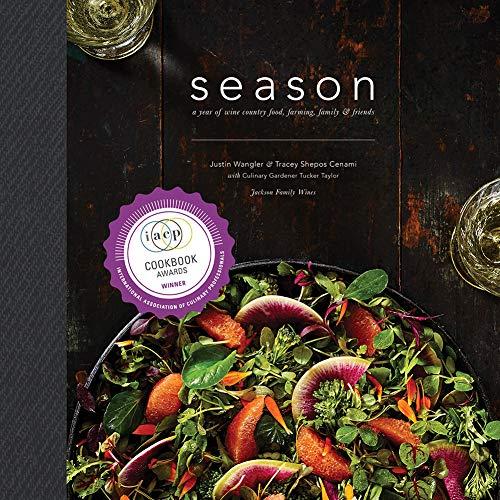 Season: Wine Country Food, Farming, & Friends (Food And Wine)