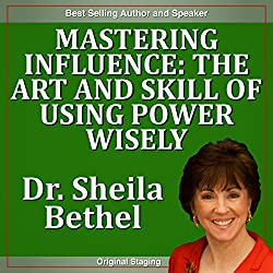 Mastering Influence: The Art and Skill of Using Power Wisely