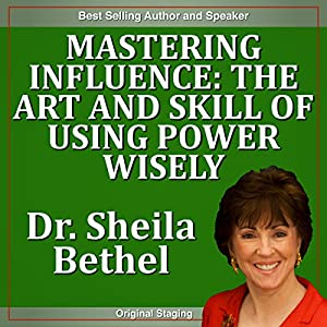 Mastering Influence: The Art and Skill of Using Power Wisely Speech